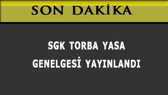 SGK Torba Yasa Uygulama Genelgesi Yayınlandı