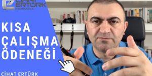 Kısa Çalışma Ödeneği Detayları (Video)